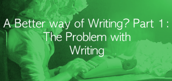 A better way of writing? Part 1: current problems